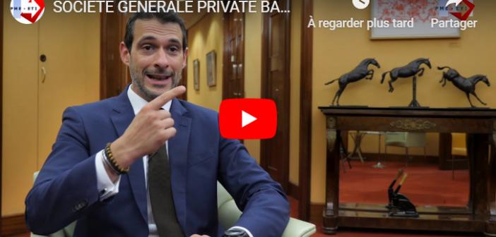 SOCIÉTÉ GÉNÉRALE PRIVATE BANKING – La banque privée relationnelle